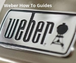 Weber World How To Guides